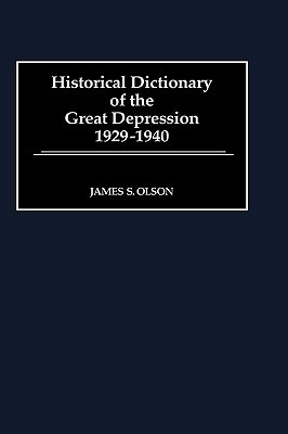 Historical Dictionary of the Great Depression, 1929-1940