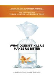 What Doesn't Kill Us Makes Us Bitter Pdf Book