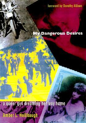 My Dangerous Desires: A Queer Girl Dreaming Her Way Home