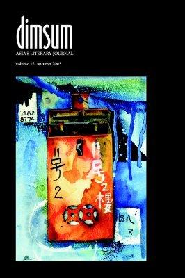 Dimsum (Asia's Literary Journal, Volume 12, Autumn 2005