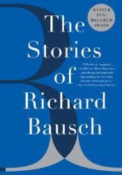The Stories of Richard Bausch Pdf Book