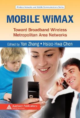 Mobile WiMAX: Toward Broadband Wireless Metropolitan Area Networks