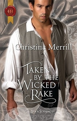 Taken by the Wicked Rake (Regency Silk & Scandal, #8)