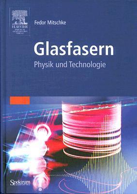 Glasfasern: Physik Und Technologie