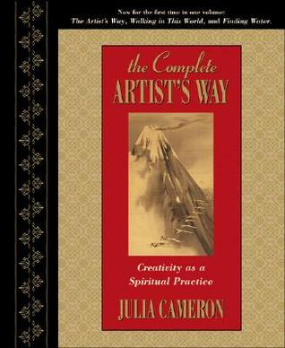 The Complete Artist's Way : Creativity as a Spiritual Practice