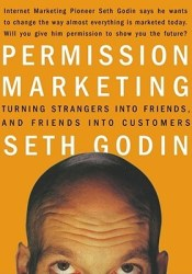 Permission Marketing: Turning Strangers Into Friends And Friends Into Customers Pdf Book