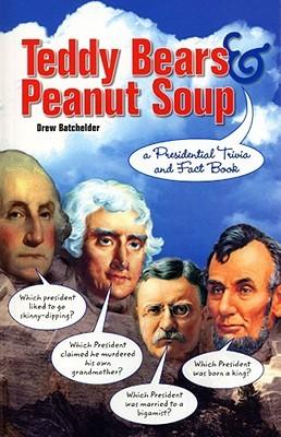 Teddy Bears and Peanut Soup Presidential Trivia