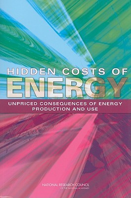 Hidden Costs of Energy: Unpriced Consequences of Energy Production and Use