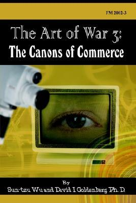 The Art of War 3: The Canons of Commerce