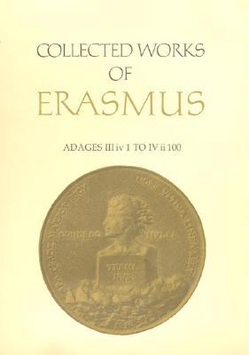 Adages III iv 1 to IV ii 100 (Collected Works of Erasmus, v.35)