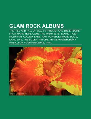 Glam Rock Albums (Music Guide): The Rise and Fall of Ziggy Stardust and the Spiders from Mars, Here Come the Warm Jets, Taking Tiger Mountain