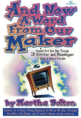 And Now a Word from Our Maker: Channel-Surf Your Way Through 28 Sketches and Monologues Based on Biblical Principles