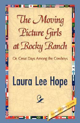 The Moving Picture Girls at Rocky Ranch; or, Great Days Among the Cowboys