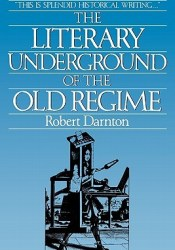 The Literary Underground of the Old Regime Pdf Book