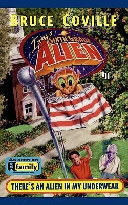 There's an Alien in My Underwear (Sixth Grade Alien, #11)