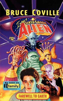 Farewell to Earth (Sixth Grade Alien, #12)