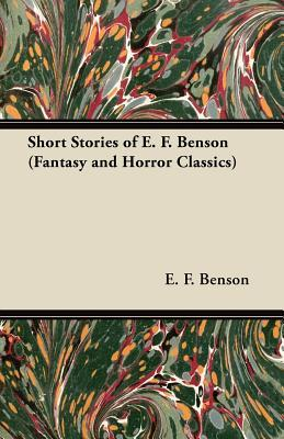 Short Stories of E. F. Benson