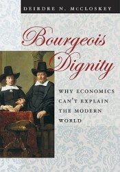 Bourgeois Dignity: Why Economics Can't Explain the Modern World Pdf Book