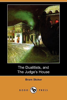 The Dualitists, and the Judge's House