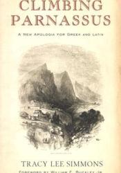Climbing Parnassus: A New Apologia for Greek and Latin Pdf Book