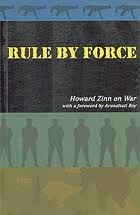 Rule By Force: Howard Zinn On War