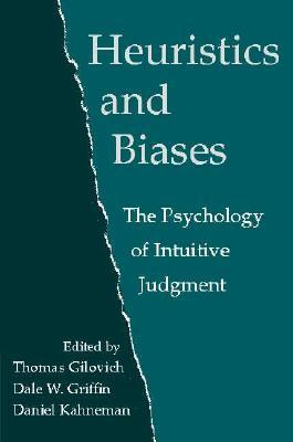 Heuristics and Biases: The Psychology of Intuitive Judgment