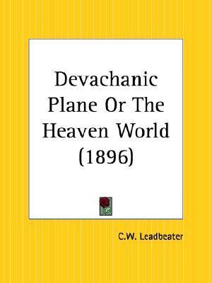 Devachanic Plane Or The Heaven World