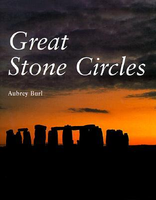 Great Stone Circles: Fables, Fictions, Facts