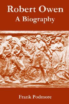Robert Owen: A Biography