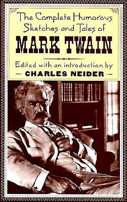 The Complete Humorous Sketches and Tales of Mark Twain