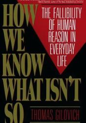 How We Know What Isn't So: The Fallibility of Human Reason in Everyday Life Pdf Book
