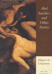 Abel Sánchez and Other Stories Pdf Book