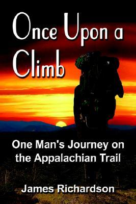 Once Upon a Climb: One Man's Journey on the Appalachian Trail