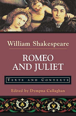 Romeo and Juliet: Texts and Contexts
