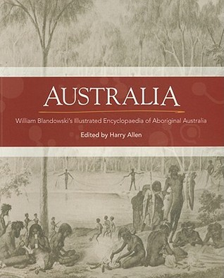 Australia: William Blandowski's Illustrated Encyclopaedia of Aboriginal Australia