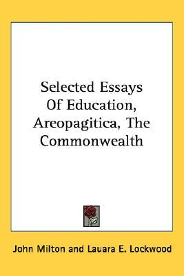 Selected Essays of Education, Areopagitica, the Commonwealth