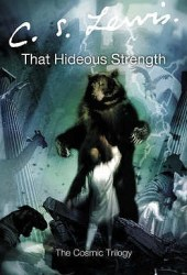 That Hideous Strength (The Space Trilogy, #3)