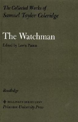 The Watchman (The Collected Works of Samuel Taylor Coleridge, Volume 2)