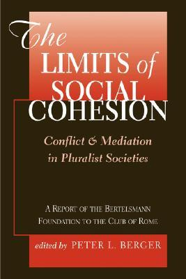 The Limits Of Social Cohesion: Conflict And Mediation In Pluralist Societies