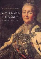 Catherine the Great: A Short History Book by Isabel de Madariaga