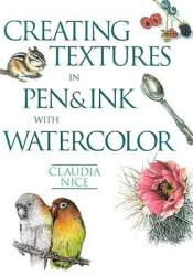 Creating Textures in Pen & Ink with Watercolor Pdf Book