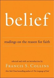 Belief: Readings on the Reason for Faith Pdf Book