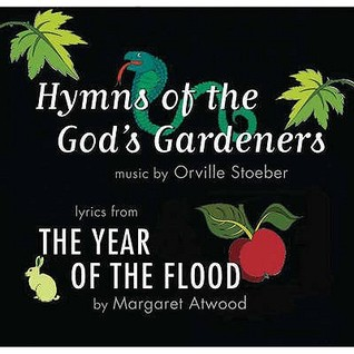 Hymns of the God's Gardeners: Lyrics from the Year of the Flood