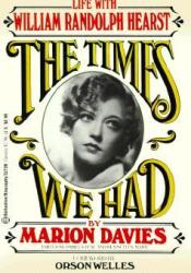 The Times We Had: Life with William Randolph Hearst Pdf Book