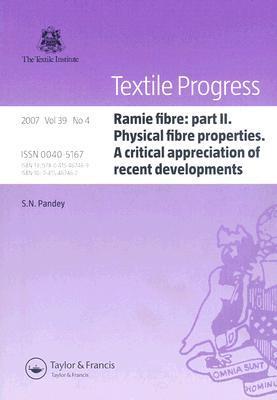 Ramie Fibre: Part II. Physical Fibre Properties. a Critical Appreciation of Recent Developments