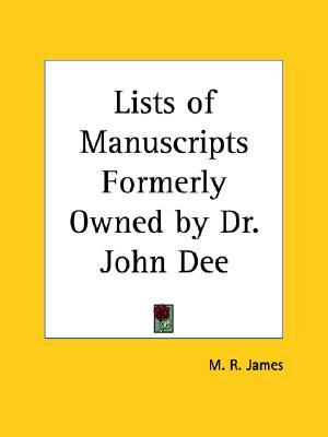 Lists of Manuscripts Formerly Owned by Dr. John Dee