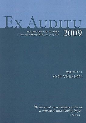 Ex Auditu 2009: An International Journal For The Theological Interpretation Of Scripture: Conversation