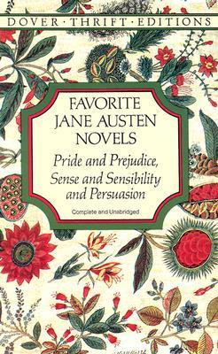 Favorite Jane Austen Novels: Pride and Prejudice, Sense and Sensibility and Persuasion