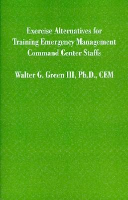 Exercise Alternatives for Training Emergency Management Command Center Staffs