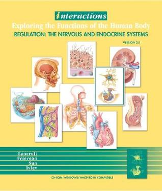 Interactions: Exploring the Functions of the Humanbody/Regulation: The Nervous and Endocrine Systems 2.0
